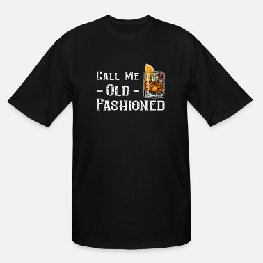 Old Call Me Old Fashioned - Men's Tall T-Shirt