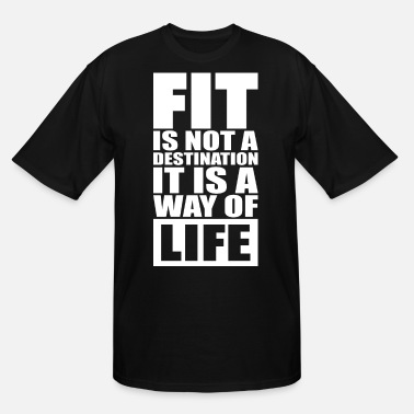 Way Of Life FIT Is A Way Of Life - Men's Tall T-Shirt