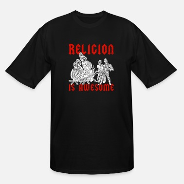 Religion Religion Is Awesome - Men's Tall T-Shirt