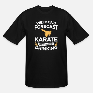 Forecast Weekend Forecast Karate With Drinking - Men's Tall T-Shirt