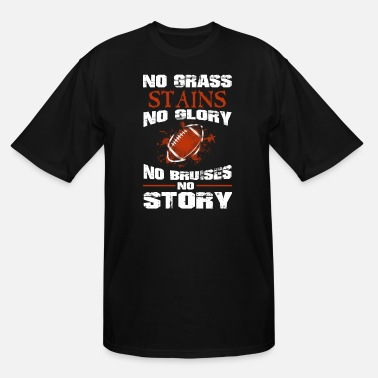 Football Football - No grass stains no glory awesome tee - Men's Tall T-Shirt