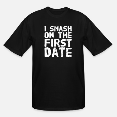 Date Of Birth Date lover - I Smash on The First date - Men's Tall T-Shirt