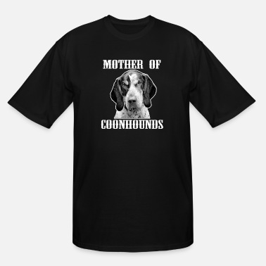 Hunting Humor Funny Dog - Mother Of Coonhounds - Hunting Humor - Men's Tall T-Shirt