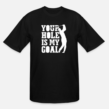 Hole Your hole - Men's Tall T-Shirt