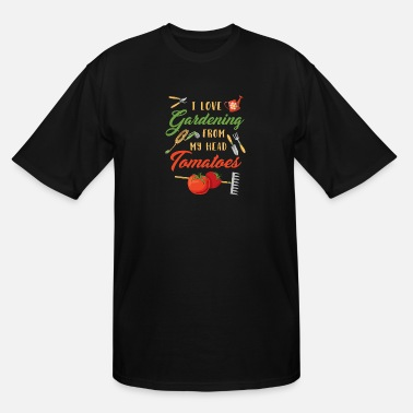 Gardening I Love Gardening From My Head Tomatoes TShirt - Men's Tall T-Shirt