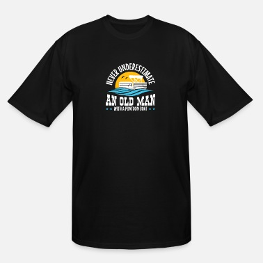 Never Underestimate An Old Man With A Pontoon Boat - Men's Tall T-Shirt