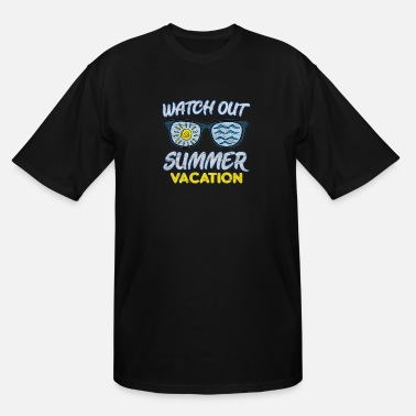 Cruise Watch Out Summer Vacation - Men's Tall T-Shirt