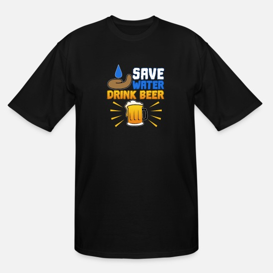 Drinking T-Shirts - Save Water Drink Beer Gift - Men's Tall T-Shirt black