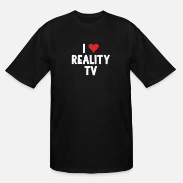 Tv I Love Reality TV - Men's Tall T-Shirt