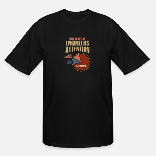Engineer T-Shirts - Engineer Attention Shirt Time Spending Research - Men's Tall T-Shirt black