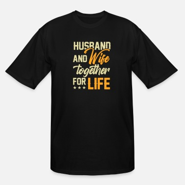 Relationship Husband And Wife Together For Life - Men's Tall T-Shirt