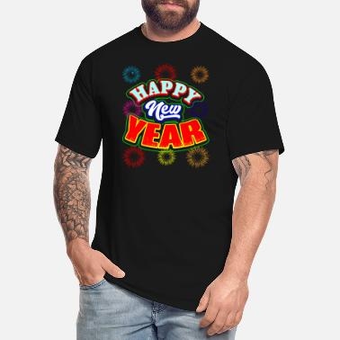 Happy New Year happy new year - Men's Tall T-Shirt