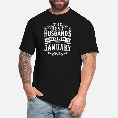 January The best husbands are born in January - Men's Tall T-Shirt