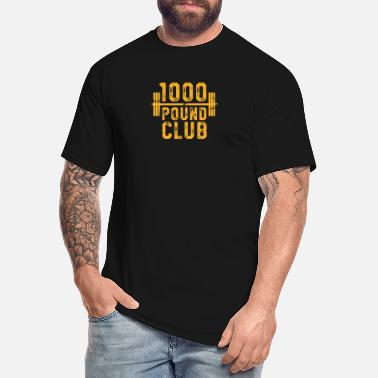 Pound 1000 Pound Club TShirt Powerlifting Strong Weight Training - Men's Tall T-Shirt
