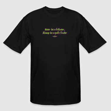 osho quotes never be a follower - Men's Tall T-Shirt