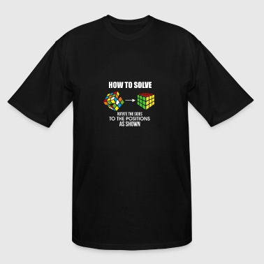 How To Solve Puzzle Cube - Funny Cubing - Men's Tall T-Shirt