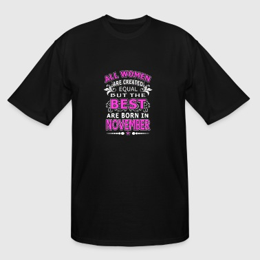 The Best Woman Born In November - Men's Tall T-Shirt