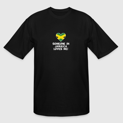 Someone In Jamaica Loves Me - Men's Tall T-Shirt