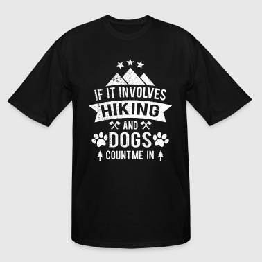 If it involves hiking and dogs count me in - Men's Tall T-Shirt