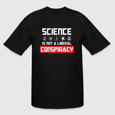 Science is not liberal conspiracy - Men's Tall T-Shirt