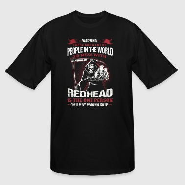 Warning - To Mess With Redhead - Men's Tall T-Shirt