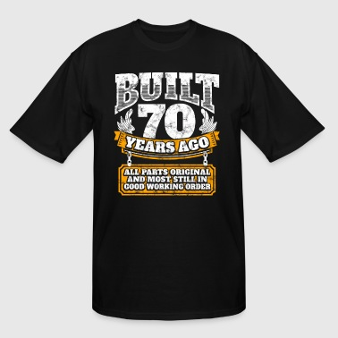 70th birthday gift idea: Built 70 years ago Shirt - Men's Tall T-Shirt