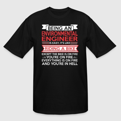 Being Environmental Engineer Easy Riding Bike Fire - Men's Tall T-Shirt