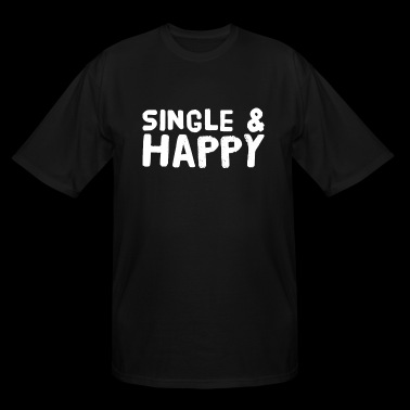 Single and happy - Men's Tall T-Shirt