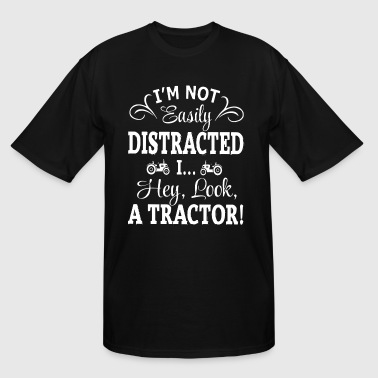 I m not easily Distracted i hey look a tractor - Men's Tall T-Shirt