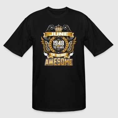 June 1948 70 Years Of Being Awesome - Men's Tall T-Shirt