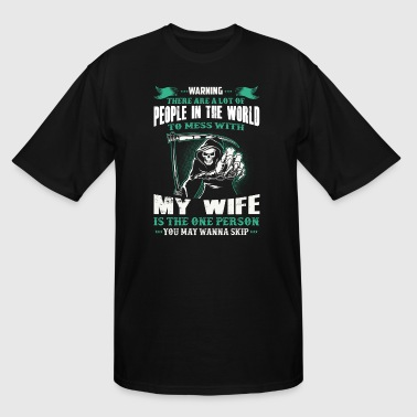 Warning - To Mess With My Wife - Men's Tall T-Shirt