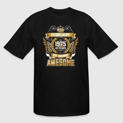 February 1975 43 Years Of Being Awesome - Men's Tall T-Shirt