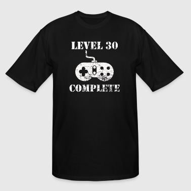Level 30 Complete 30th Birthday - Men's Tall T-Shirt
