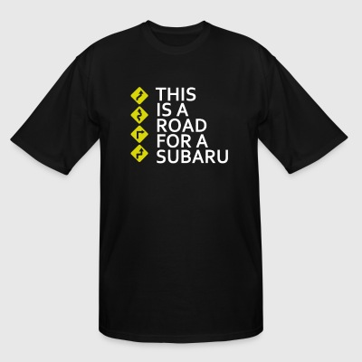 This is a Road for a Subaru - Men's Tall T-Shirt