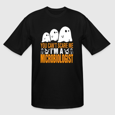 You Cant Scare Me Im Microbiologist Halloween - Men's Tall T-Shirt