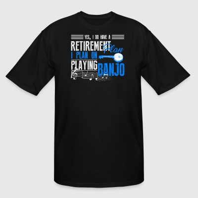 Retirement Plan On Playing Banjo Shirt - Men's Tall T-Shirt