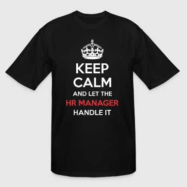 Keep Calm And Let Hr Manager Handle It - Men's Tall T-Shirt