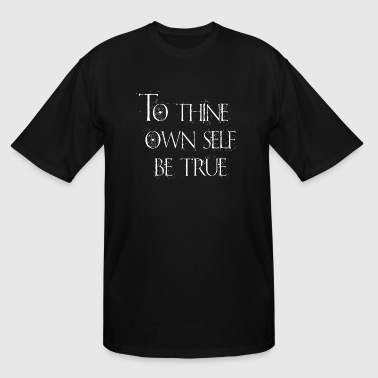 To Thine Own Self Be True - Men's Tall T-Shirt