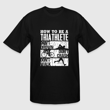 Triathlon - Funny Triathlon | For the BEST Triat - Men's Tall T-Shirt