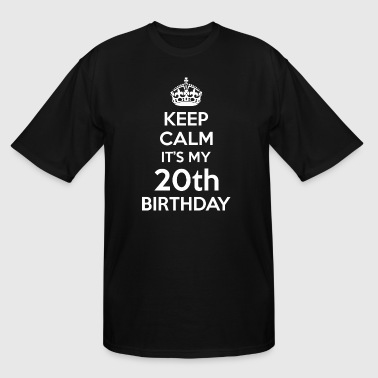 Keep Calm Its My 20th Birthday - Men's Tall T-Shirt