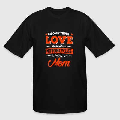 Mom - The only thing i love more than motorcyles - Men's Tall T-Shirt