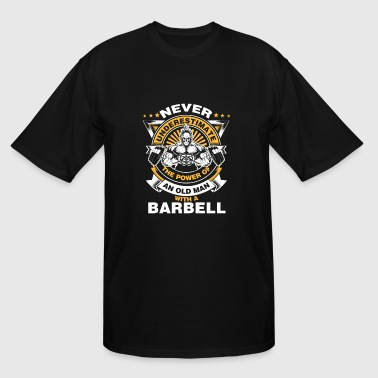 Old man with a barbell - Never underestimate - Men's Tall T-Shirt