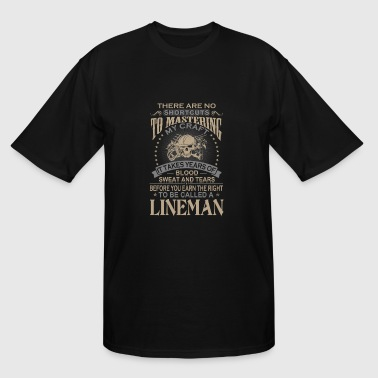 Lineman - It takes years of blood sweat and tear - Men's Tall T-Shirt