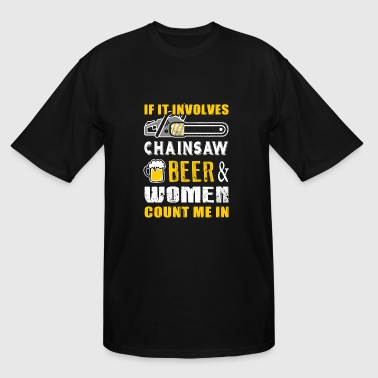 Chainsaw - if it involves chainsaw beer women co - Men's Tall T-Shirt