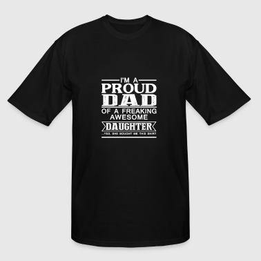 Daughter - i'm a proud dad of a freaking - Men's Tall T-Shirt