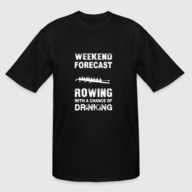 Weekend forecast rowing - With chance of drinkin - Men's Tall T-Shirt