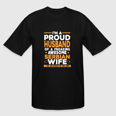 Freaking awesome Serbian wife - Proud husband - Men's Tall T-Shirt