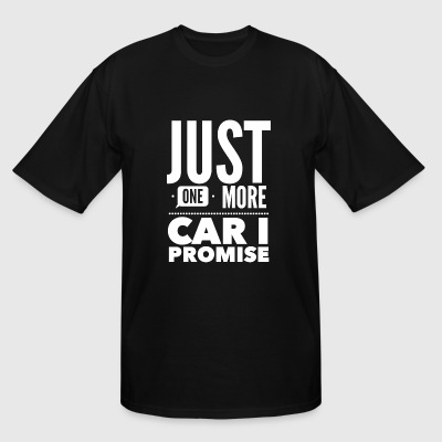 Car - Just One More Car I Promise - Men's Tall T-Shirt