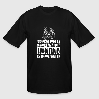 Hunting - Education Is Important But Hunting Is - Men's Tall T-Shirt