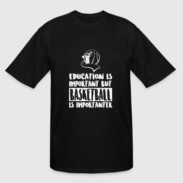 basketball education is important but basketba mens tall t shirt - Cool Tshirt Design Ideas